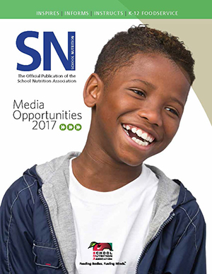 2017 Media Kit - Advertise in School Nutrition Magazine