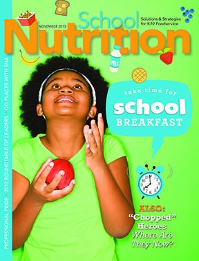 November 2013 issue of School Nutrition magazine