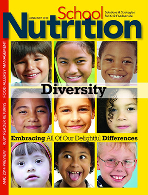June/July 2014 issue of School Nutrition magazine