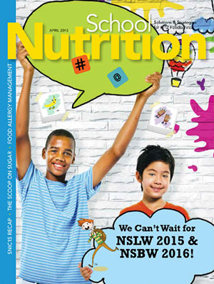 April 2015 issue of School Nutrition magazine
