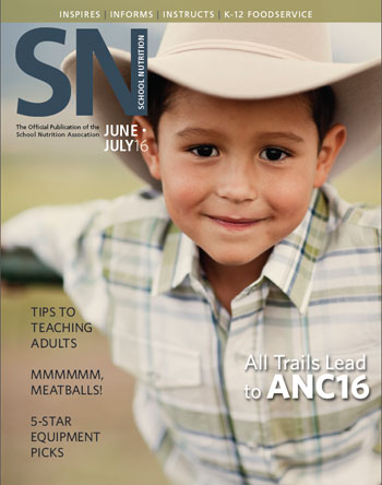 June - July 2016 issue of School Nutrition magazine