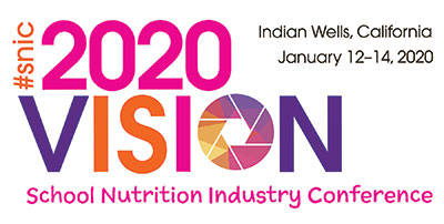 SNA's 2020 School Nutrition Industry Conference (SNIC)