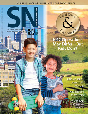 June/July 2018 issue of School Nutrition magazine