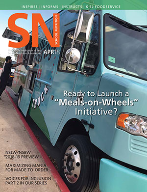 April 2018 issue of School Nutrition magazine