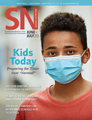 June-July 2020 issue of School Nutrition magazine