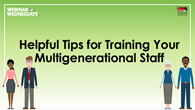 Helpful Tips for Training Your Multigenerational Staff