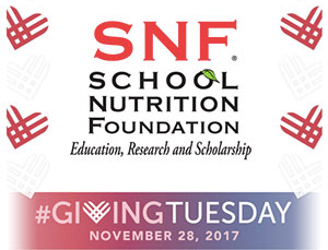 Support the School Nutrition Foundation (SNF) on Giving Tuesday