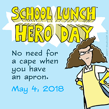 Recognize Your #LunchHeroes on School Lunch Hero Day