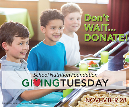 Support the School Nutrition Foundation this #GivingTuesday