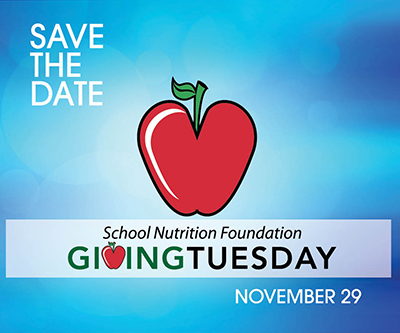 Donate to the School Nutrition Foundation on Giving Tuesday 2016