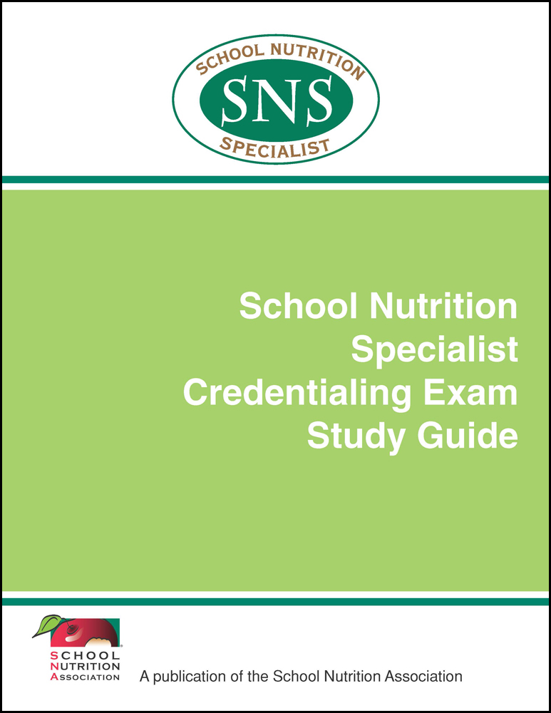 SNA's School Nutrition Specialist Credentialing Exam Study Guide